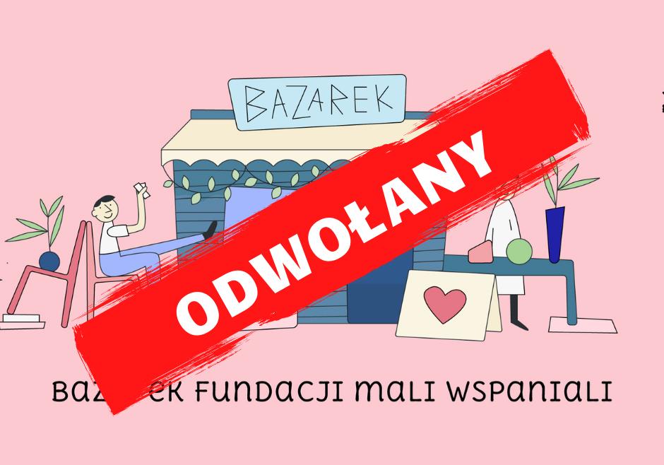 Bazarek fundacji tymczasowo wstrzymany!